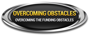 Overcoming Obstacles - Overcoming the funding obstacles.